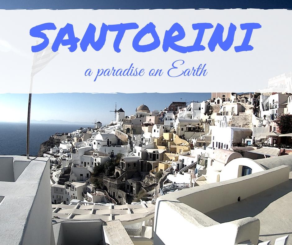 Santorini, a paradise on Earth